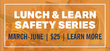 Join us for a Lunch and Learn Safety Series